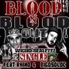 Blood N Blood Out Wicho Nd RealEyez Feat. Rhino Nd Big Oso Loc