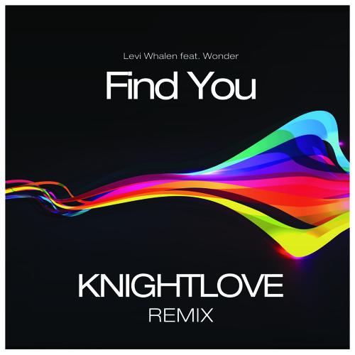 Levi Whalen - Find You feat. Wonder (KNIGHTLOVE Remix)
