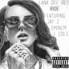 Lana Del Rey - Just Ride (feat. JAY Z, Eminem & J. Cole)