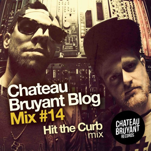 CHATEAU BRUYANT BLOGMIX #14 by HIT THE CURB (FREE DOWNLOAD)
