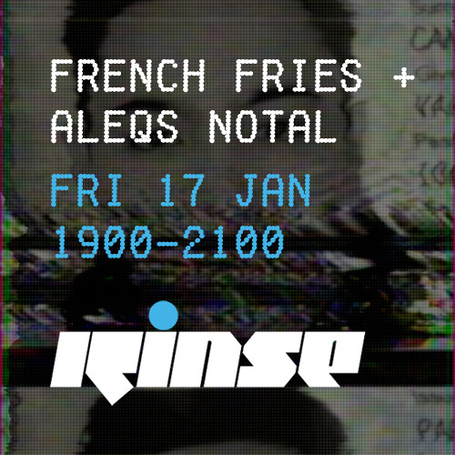 French Fries B2B Aleqs Notal • ClekClekBoom Show • Rinse FM 17/01/14