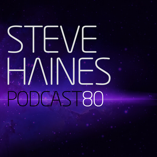 Steve Haines Podcast 80