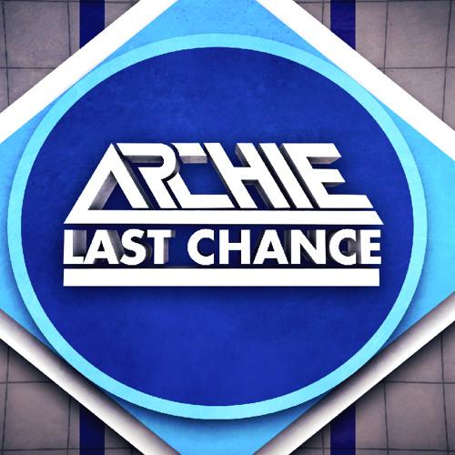 Archie - Last Chance (Original Mix)