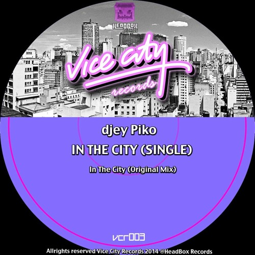 djey Piko - In The City (Original Mix) OUT NOW