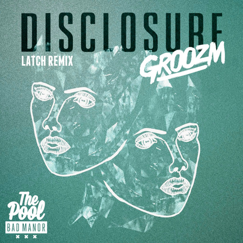Disclosure - Latch (Groozm Remix)