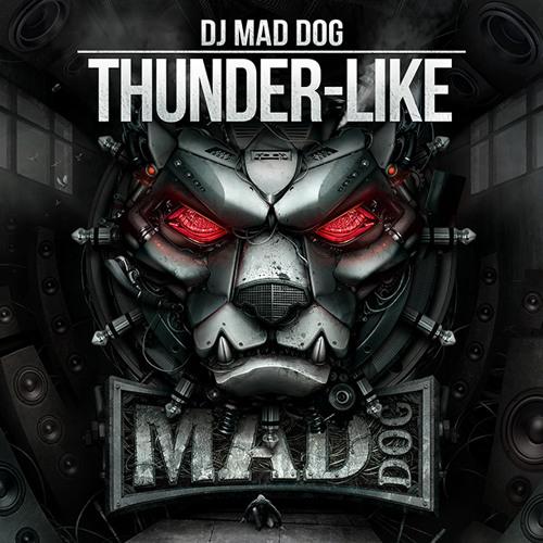 DJ Mad Dog - Thunder-like (Traxtorm Records - TRAX0119)