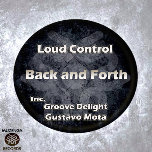 Loud Control - Back and Forth (Gustavo Mota Remix) | OUT NOW