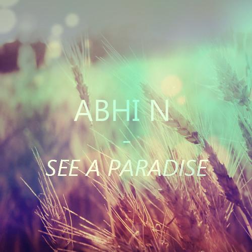 Abhi N - See A Paradise