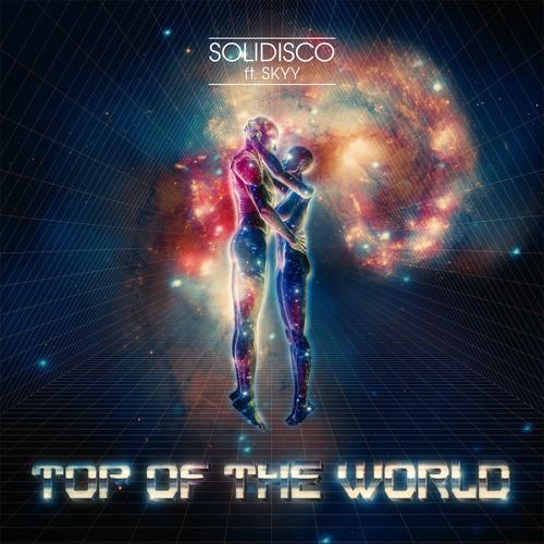 Solidisco (feat. Skyy) - Top Of The World (Radio Edit)