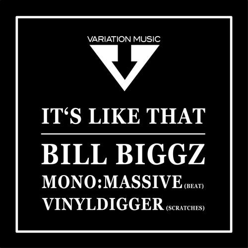 Bill Biggz - It's Like That (Remix By MonoMassive)