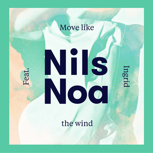 Nils Noa feat Ingrid -  Move Like The Wind (Radio Mix Clip)- Universal Music