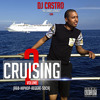 "DJ Castro ""The Ladies Choice"" CRUISING VOL 2(2K14)"