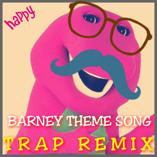 Barney Theme Song (SAYMYNAME TRAP REMIX) By ℬ T M