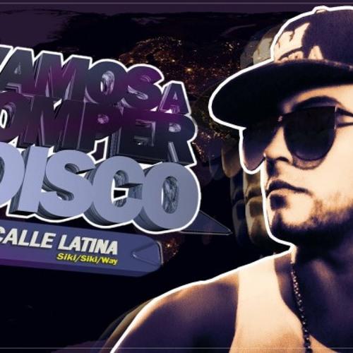 El Calle Latina - Vamos A Romper La Disco (Edit By Dj Power Mix)