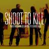 Shoot To Kill (SOLD)