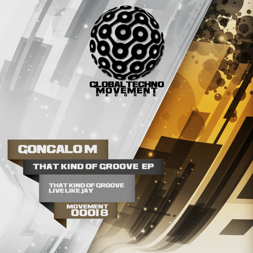 GONCALO M - That Kind Of Groove - Global Techno Movement Rec
