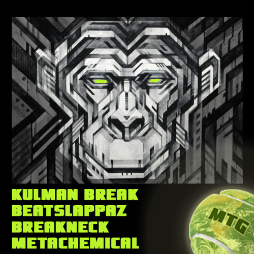 Kulman Break * Beatslappaz * Breakneck * Metachemical (MTG Mix)