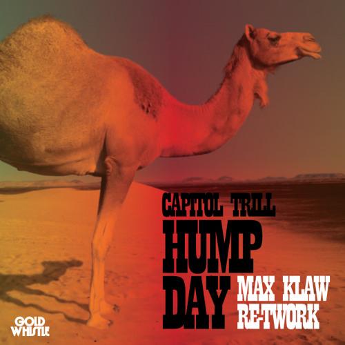 Capitol Trill - Hump Day (Max Klaw ReTwerk)