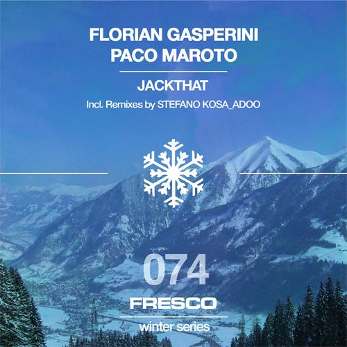 Florian Gasperini, Paco Maroto - Jackthat / FRESCO REC