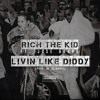 Rich The Kid Ft Jose Guapo - Liven Like Diddy [Prod.By DeeMoney ] mp3