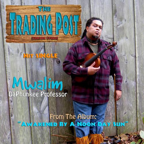 The Trading Post (Corner Store) - Mwalim DaPhunkee Professor