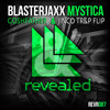 Blasterjaxx - Mystica (Goshfather & Jinco TR&P FLIP)