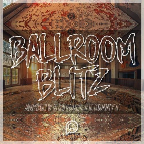 Adrian V & DJ Forte ft. Donny T - Ballroom Blitz (Chris Royal Remix)