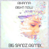 Rihanna - Right Now (Big Sandz Remix)