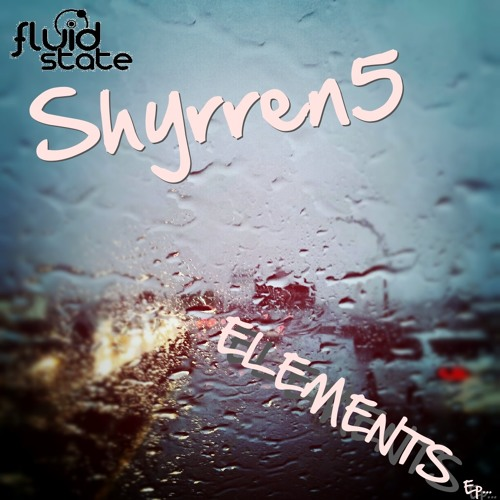 Shyrren5 - Breaking (Out  Now!! on Fluid State Recordings)
