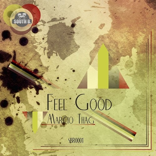 Marcio Thag- Feel Good (Flymo & Replay Remix) [Out now SOUTH B RECORDS]