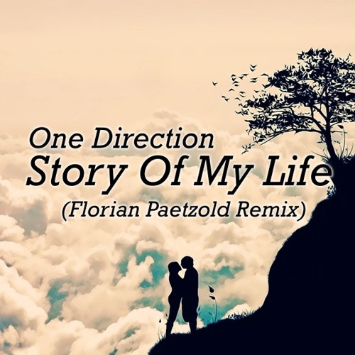 One Direction - Story Of My Life (Florian Paetzold Edit)