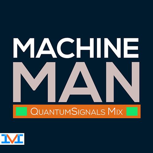 Mark LaFountain: Machine Man (The QuantumSignals Remix)