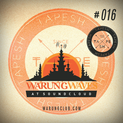 Tapesh @ Warung Waves Exclusive Set #016