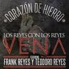 Corazon de Hierro 2013 Vena Ft. Frank Reyes Y Theodoro Reyes