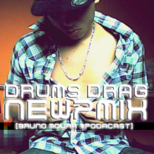 Drums Drag, New7 [Bruno Moura #Podcast] Free Download