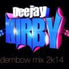 DJ KIRBY DEMBOW MIX 2014 IG:DEEJAYKIRBYY