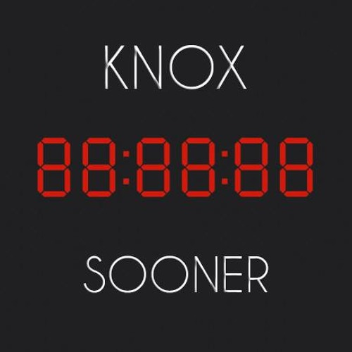 KnoX - Sooner (Prod. River Wein)