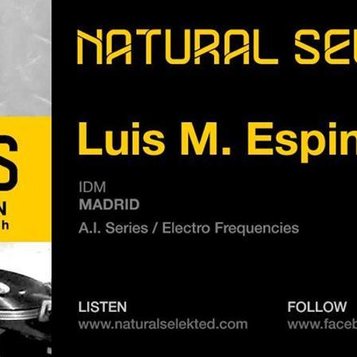 _Luis M. Espinosa@Natural Selekted [Interview Radio Program] .
