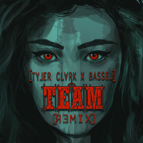 Lorde - Team (Tyler Clark x Bassel) Trap Remix
