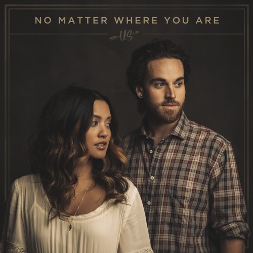 Us The Duo - No Matter Where You Are (Live)