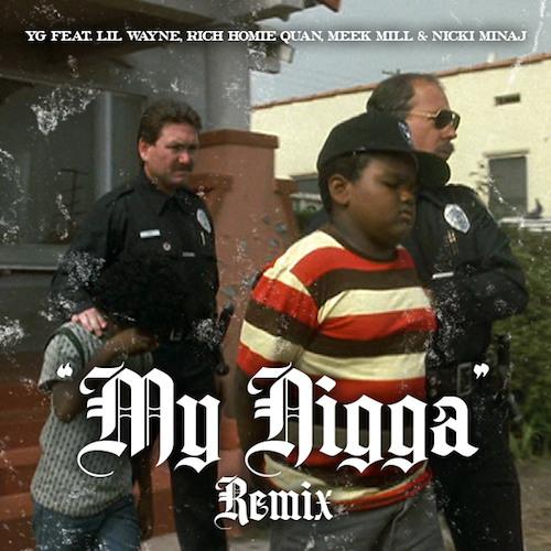 YG - My Nigga (Remix) (Feat. Lil Wayne, Meek Mill, Rich Homie Quan, Nicki Minaj)