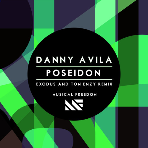 Danny Avila - Poseidon (Exodus & Tom Enzy Remix) **WINNER - MUSICAL FREEDOM** FREE Download!