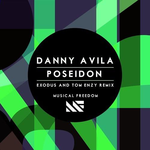 Danny Avila - Poseidon (Exodus & Tom Enzy Remix) ****Winner of Danny Avila's Contest***