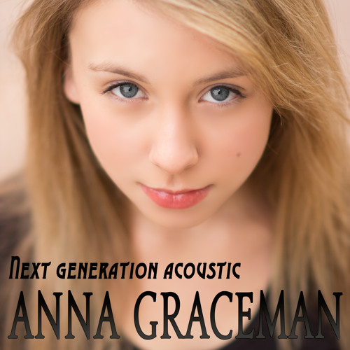 Next Generation (Acoustic) by Anna Graceman