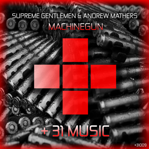 SUPREME GENTLEMEN & ANDREW MATHERS - MACHINEGUN (OUT NOW!)