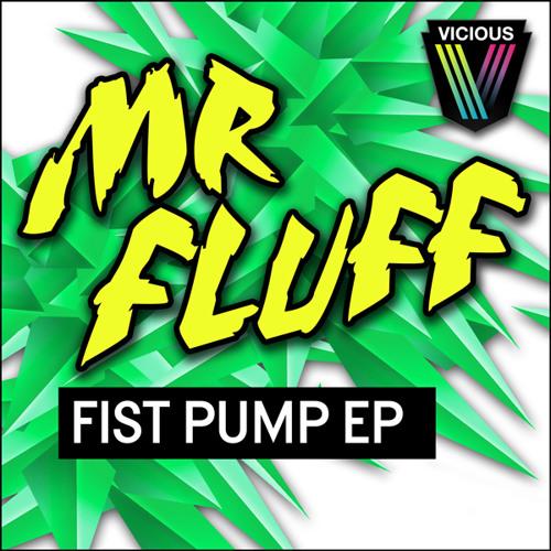 Mr Fluff - Fist Pump!