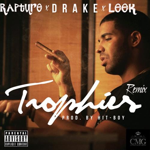 Rapture X Leek X Drake X Trophies Remix