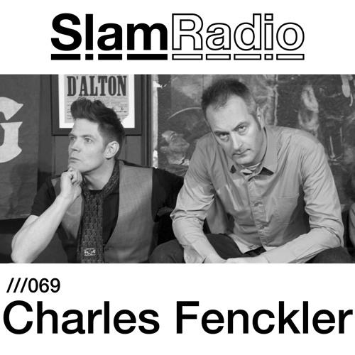 #SlamRadio - 069 - Charles Fenckler (Soma Records)