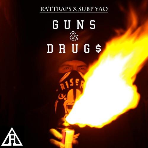 Rattraps & Subp Yao - Guns & Drugs