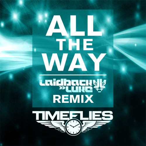 Timeflies - All The Way (Laidback Luke Remix) [Preview]